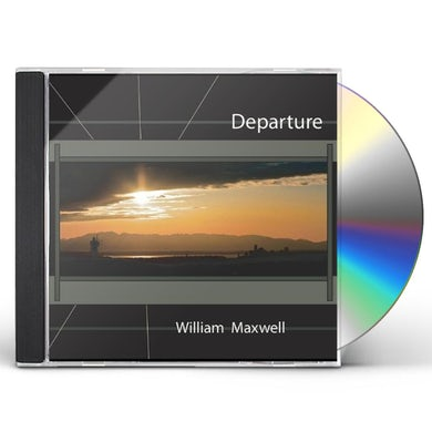 William Maxwell DEPARTURE CD