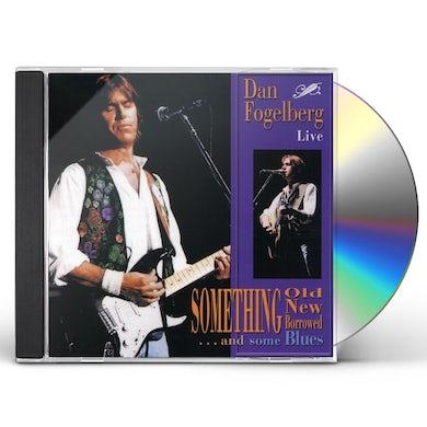 Dan Fogelberg  SOMETHING OLD NEW BORROWED & SOME BLUES CD
