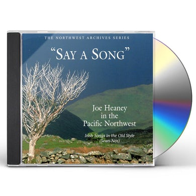 Joe Heaney SAY A SONG: IRISH SONGS IN THE OLD STYLE CD