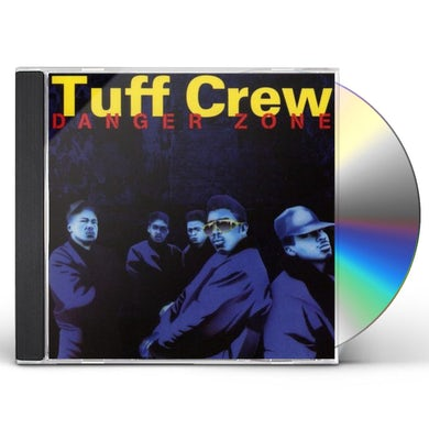 Tuff Crew Danger Zone CD