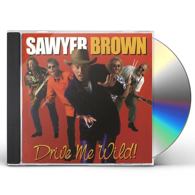 Sawyer Brown DRIVE ME WILD CD