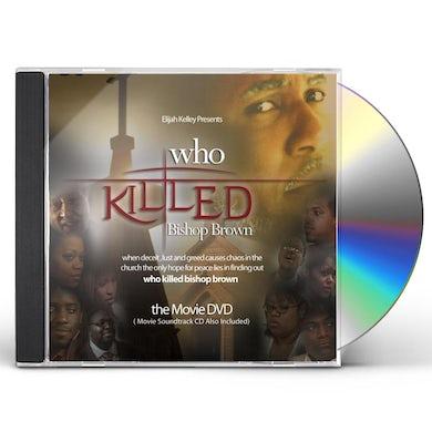 Elijah Kelley WHO KILLED BISHOP BROWN CD