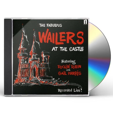 The Wailers AT THE CASTLE CD