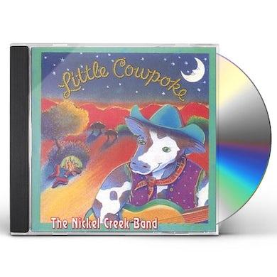 Nickel Creek LITTLE COWPOKE CD