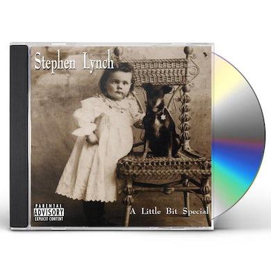 Stephen Lynch LITTLE BIT SPECIAL CD
