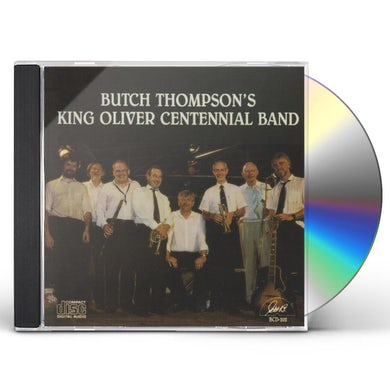 BUTCH THOMPSON'S KING OLIVER CENTENNIAL BAND CD
