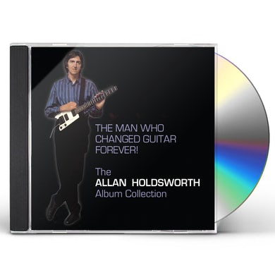 Allan Holdsworth MAN WHO CHANGED GUITAR FOREVER CD