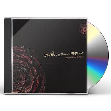 Steve Bell MY DINNER WITH BRUCE-SONGS OF BRUCE COCKBURN CD