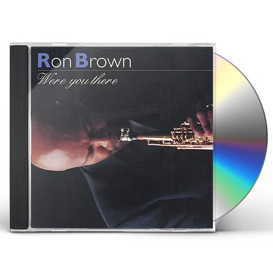 Ron Brown WERE YOU THERE CD