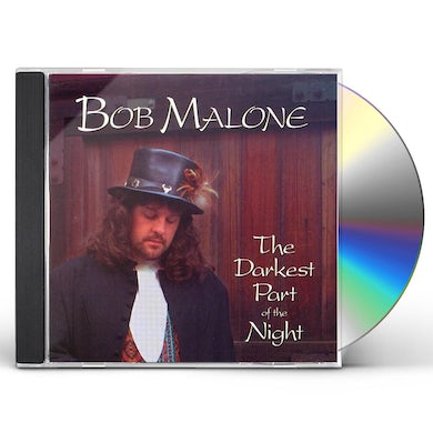 Bob Malone DARKEST PART OF THE NIGHT CD
