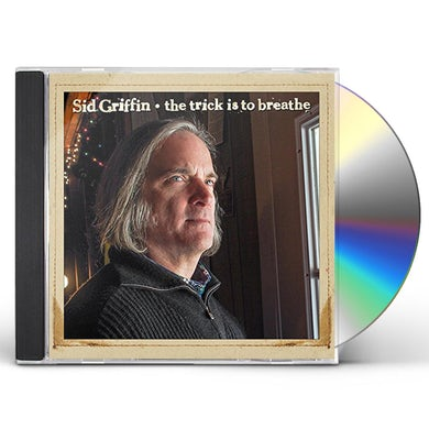 Sid Griffin TRICK IS TO BREATHE CD