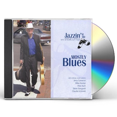 MOSTLY BLUES JAZZIN' IT UP WITH STEVE LITTLE CD