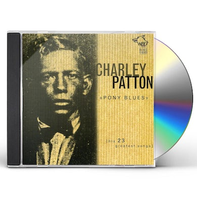Charley Patton PONY BLUES: HIS 23 GREATEST SONGS CD