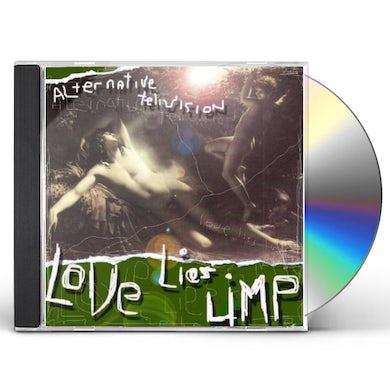 Alternative TV LOVE LIES LIMP CD