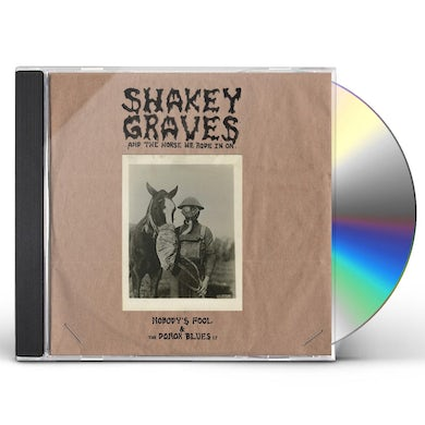 Shakey Graves And The Horse He Rode In On CD
