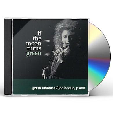 Greta Matassa IF THE MOON TURNS GREEN CD