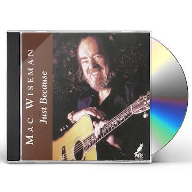 Mac Wiseman JUST BECAUSE CD