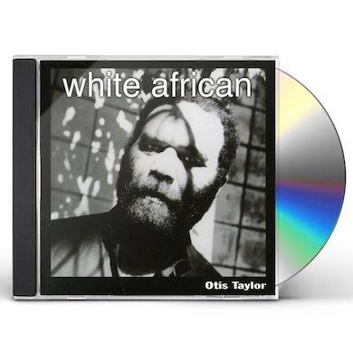 Otis Taylor WHITE AFRICAN CD