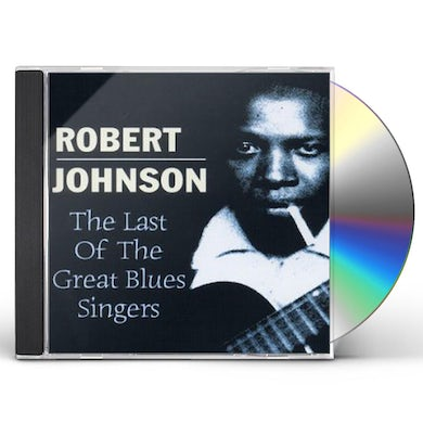 Robert Johnson LAST OF THE GREAT BLUES SINGERS CD