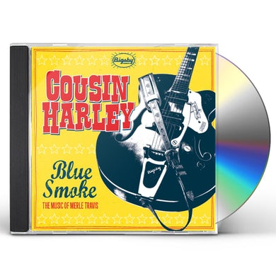 Cousin Harley BLUE SMOKE - THE MUSIC OF MERLE TRAVIS CD