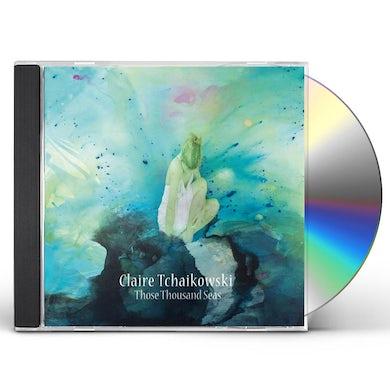 Claire Tchaikowski THOSE THOUSAND SEAS CD