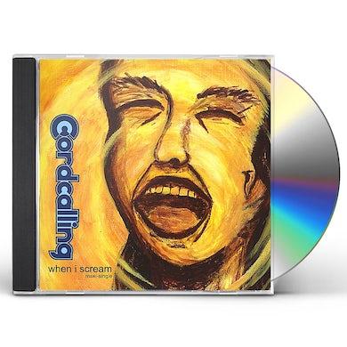 Cordcalling WHEN I SCREAM CD