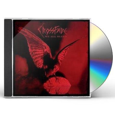 Crossfade WE ALL BLEED CD