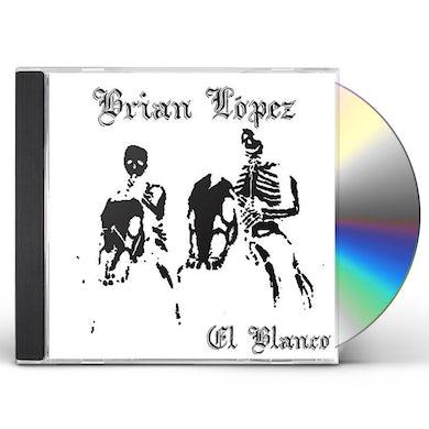 Brian Lopez EL BLANCO CD