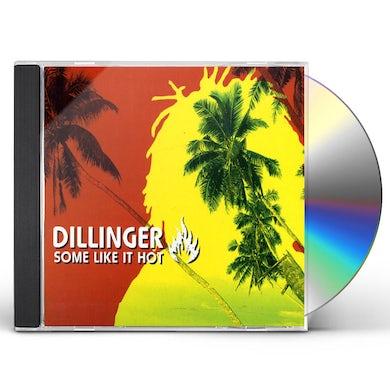 Dillinger SOME LIKE IT HOT CD