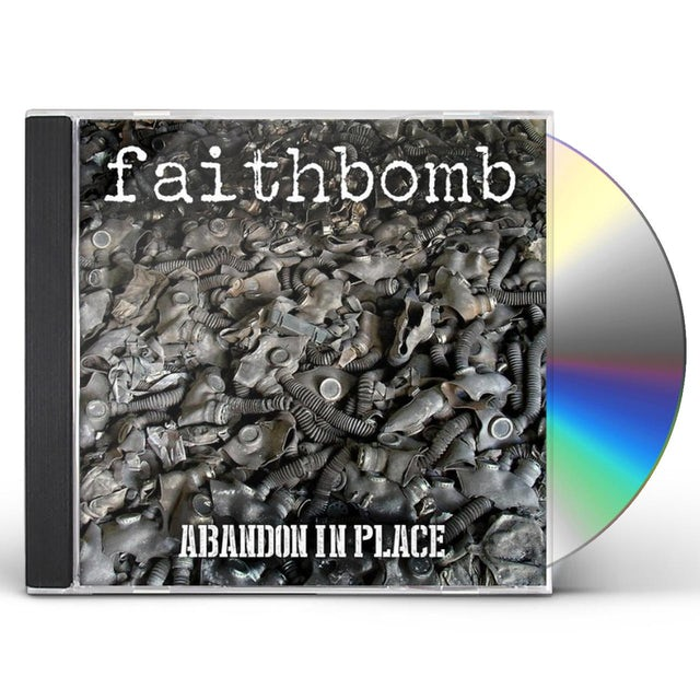 Faithbomb ABANDON IN PLACE CD