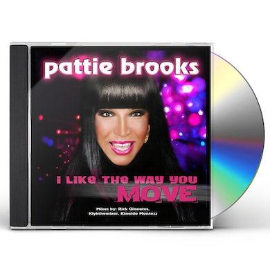 Pattie Brooks I LIKE THE WAY YOU MOVE CD