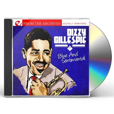 Dizzy Gillespie BLUE & SENTIMENTAL: FROM THE ARCHIVES CD