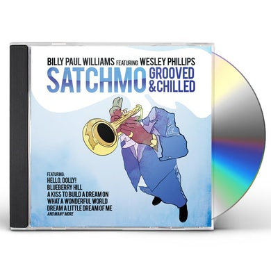 Billy Paul Williams SATCHMO GROOVED & CHILLED CD