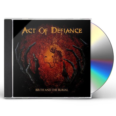 ACT OF DEFIANCE BIRTH & THE BURIAL CD