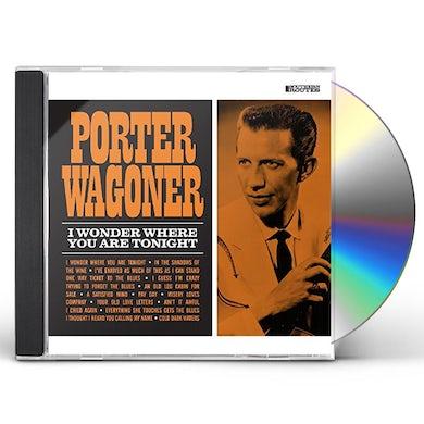 Porter Wagoner I WONDER WHERE YOU ARE TONIGHT CD