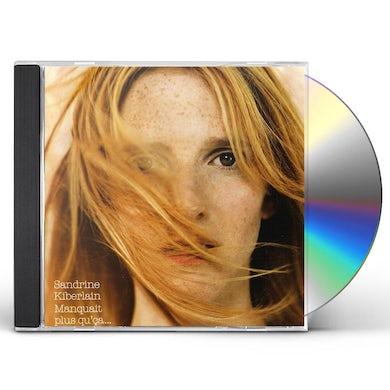 Sandrine Kiberlain MANQUAIT PLUS QU'CA CD