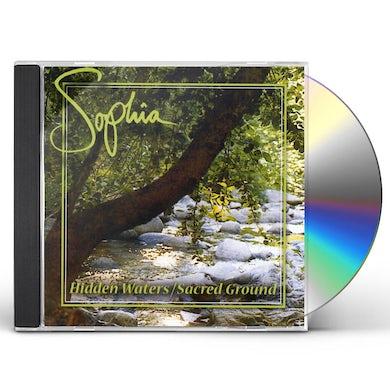 Sophia HIDDEN WATERS / SACRED GROUND CD