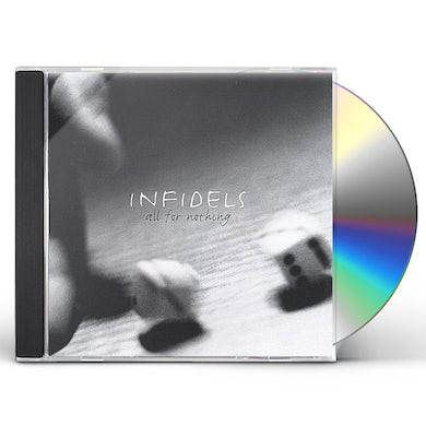 Infidels ALL FOR NOTHING CD