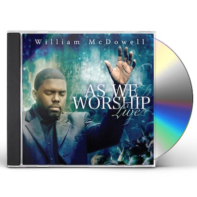 William McDowell AS WE WORSHIP LIVE CD