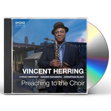 Vincent Herring Preaching To The Choir CD