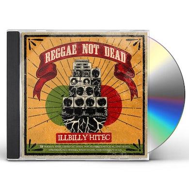 Illbilly Hitec REGGAE NOT DEAD CD