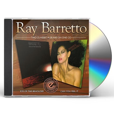 Ray Barretto EYE OF THE BEHOLDER/CAN YOU FEEL IT? CD