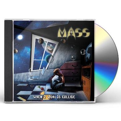 Mass WHEN 2 WORLDS COLLIDE CD