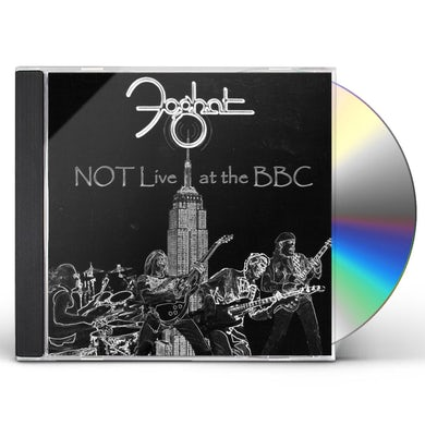 Foghat NOT LIVE AT THE BBC CD