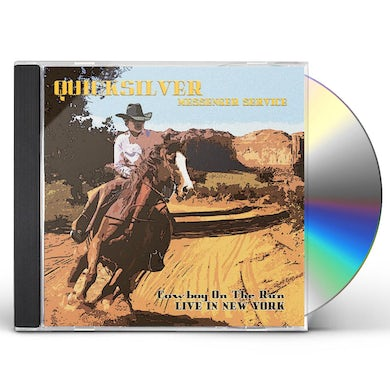 Quicksilver Messenger Service COWBOY ON THE RUN: LIVE IN NEW YORK CD