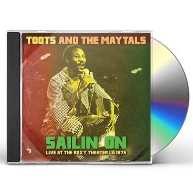 Toots & Maytals SAILIN ON: LIVE AT THE ROXY THEATER LA 1975 CD