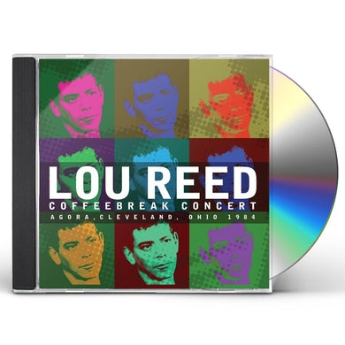 Lou Reed COFFEEBREAK CONCERT: AGORA, CLEVELAND, OHIO 1984 CD