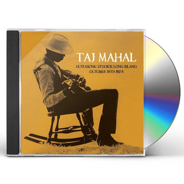 Taj Mahal ULTRASONIC STUDIOS LONG ISLAND OCTOBER 15TH 1974 CD