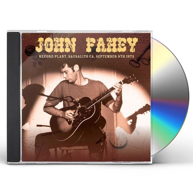 John Fahey RECORD PLANT SAUSALITO CA SEPTEMBER 9TH 1973 CD