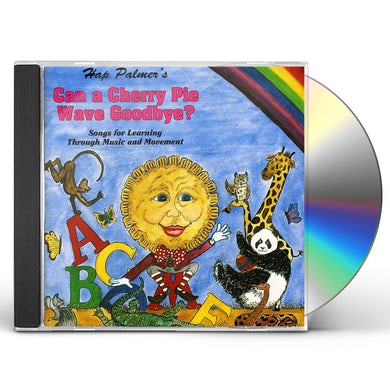 Hap Palmer CAN A CHERRY PIE WAVE GOODBYE? SONGS FOR LEARNING CD